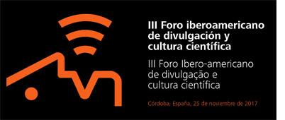 III Foro Iberoamericano de Comunicación y Cultura Científica