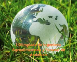 I Olimpiada de Ingeniería Agroalimentaria y Forestal de Andalucía
